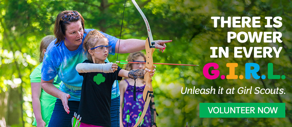 There is power in every G.I.R.L. Unleash it at Girl Scouts. Volunteer now.