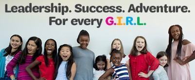 A group of girls looking tough with these words above them: Leadership. Success. Adventure. For Every G.I.R.L.